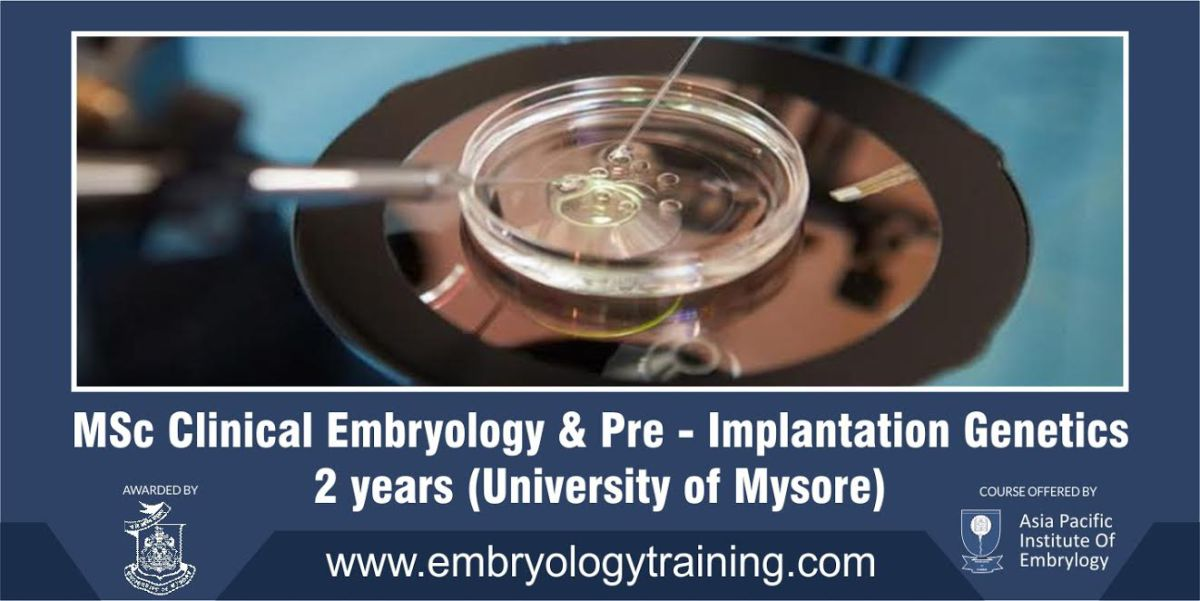 University of Mysore MSc in Clinical Embryology & Pre-implantation Genetics Admission open for July 2018 batch
