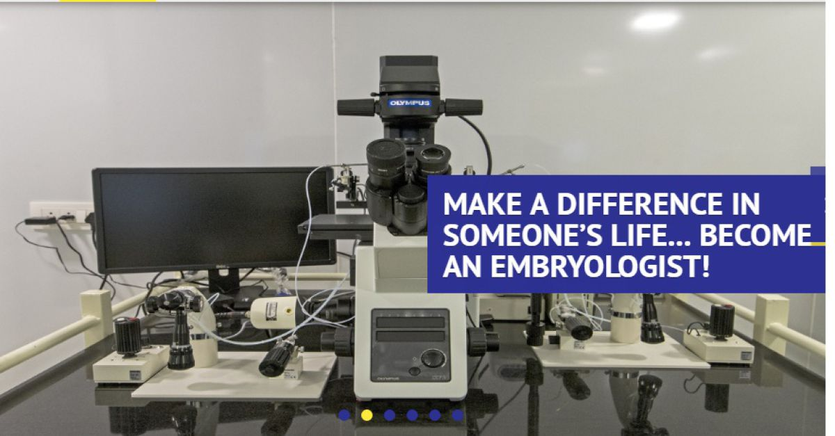 MAKE A DIFFERENCE IN SOMEONE'S LIFE... BECOME AN EMBRYOLOGIST!