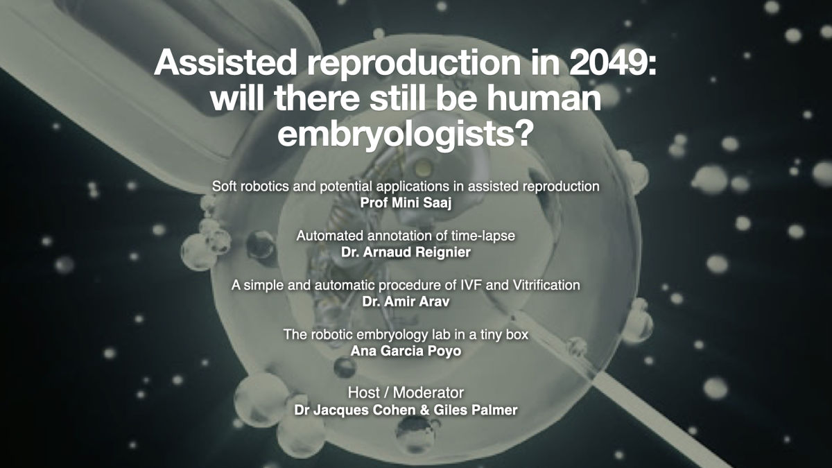 Session 7: Assisted reproduction in 2049: will there still be human embryologists?