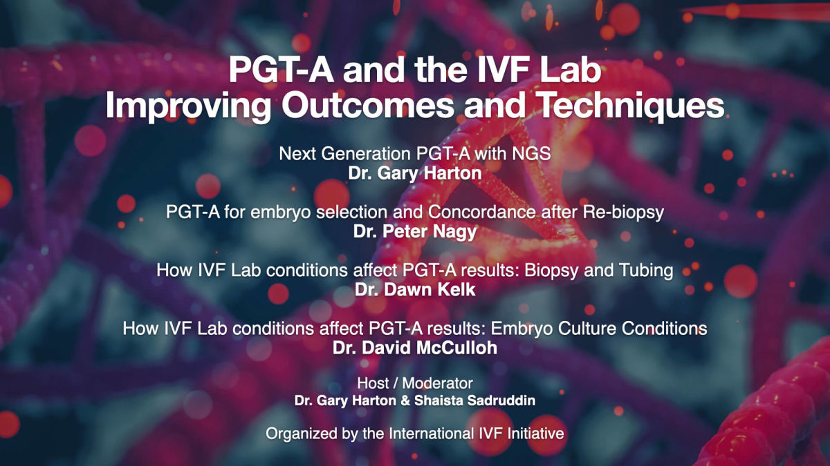 i3 Session 21: PGT-A in the Lab - Improving Outcomes and Techniques