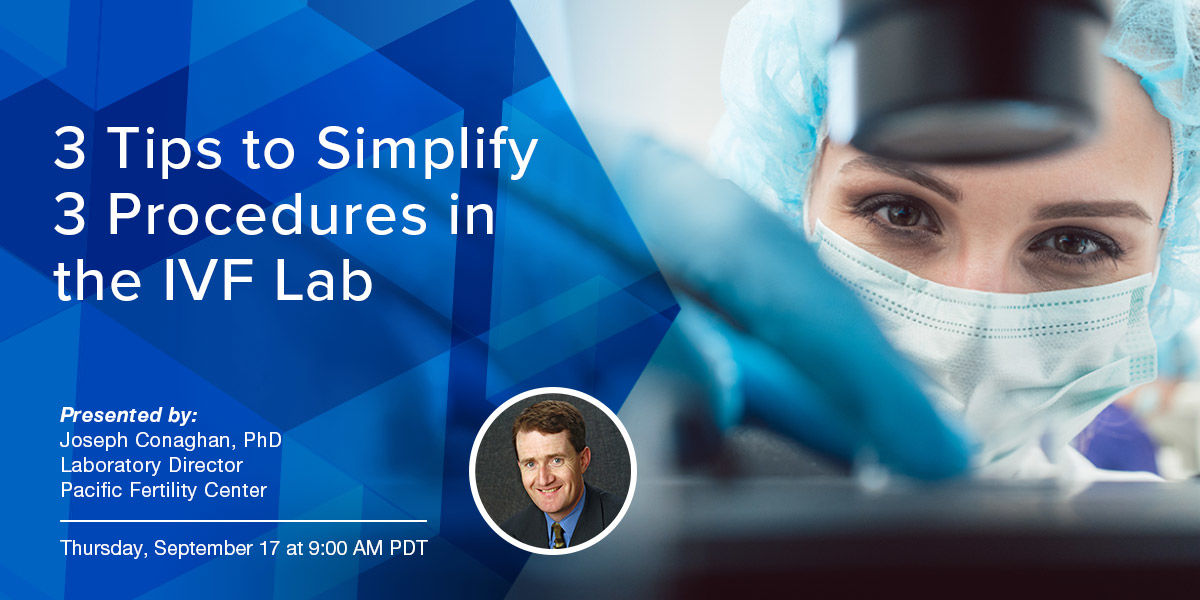 WEBINAR-3 Tips to Simplify 3 Procedures in the IVF Lab