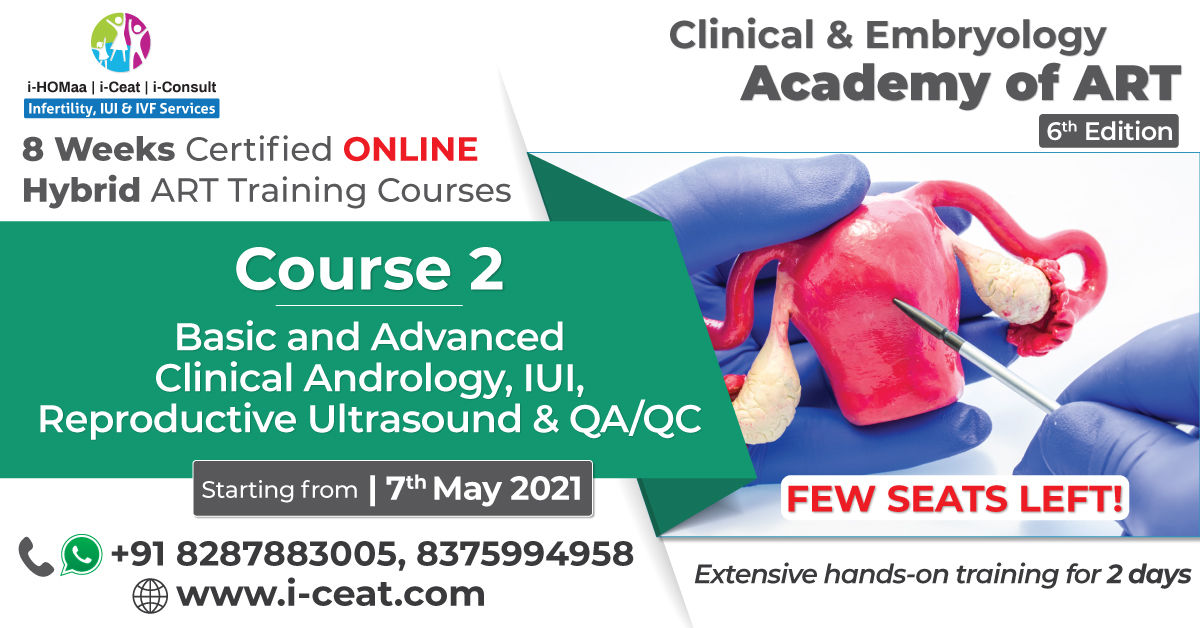 Course Name- Basic to Advanced Clinical Andrology , IUI , Reproductive Ultrasound & QA/QC